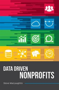 Book Cover - Data Driven Nonprofits by Steven MacLaughlin
